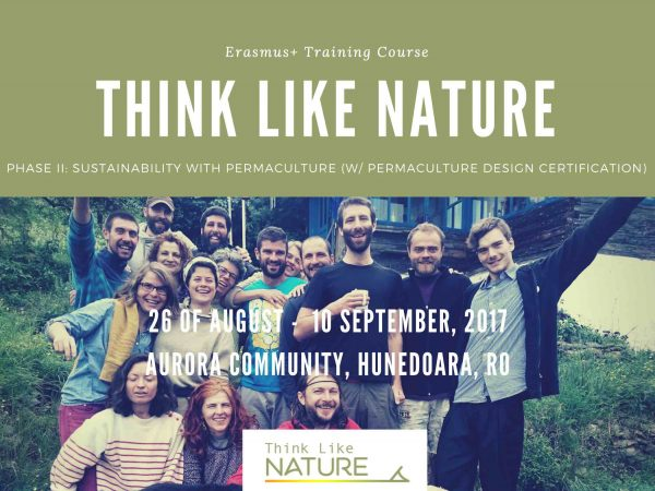 Think Like Nature: Sustainability with Permaculture - Romania - training course - abroadship.org